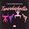 Stream & download Twerkaholic (feat. Kevin Gates) - Single