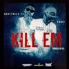 Stream & download Kill 'Em (feat. Moneybagg Yo) - Single