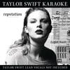 Stream & download Taylor Swift Karaoke: reputation