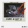 Stream & download Come N Get U - Single