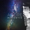 Stream & download Adore (Acoustic) - Single