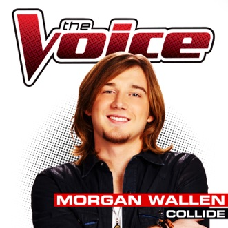 Collide (The Voice Performance) - Single by Morgan Wallen album reviews, ratings, credits