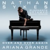 Stream & download Over and Over Again (feat. Ariana Grande) [Elephante Uptempo Radio Version] - Single