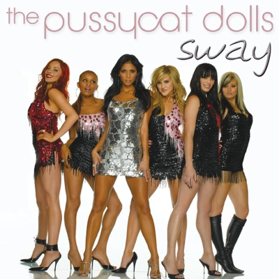 Sway (Alternative Version) - Single by The Pussycat Dolls album reviews, ratings, credits