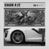 Stream & download Cash 4 It (feat. 24hrs) - Single