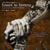 Stream & download Intent to Destroy (Original Motion Picture Soundtrack)