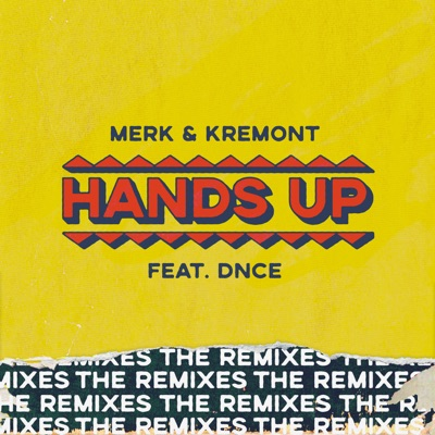 Hands Up (feat. DNCE) [The Remixes] - EP by Merk & Kremont album reviews, ratings, credits