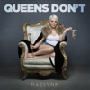 Queens Don't by RaeLynn music reviews, listen, download