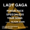 Stream & download Poker Face / Speechless / Your Song (feat. Elton John) [Live from the 52nd Annual Grammy Awards] - Single