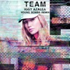 Stream & download Team (Young Bombs Remix) - Single