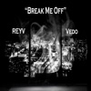 Stream & download Break Me Off (feat. Vedo) - Single
