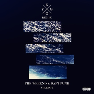 Starboy (feat. Daft Punk) [Kygo Remix] - Single by The Weeknd album reviews, ratings, credits