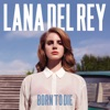 Summertime Sadness by Lana Del Rey music reviews, listen, download