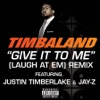 Stream & download Give It to Me (Laugh At Em) [Remix] [feat. Justin Timberlake & JAY-Z]
