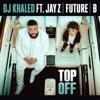 Stream & download Top Off (feat. JAY Z, Future & Beyoncé) - Single