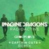 Stream & download Radioactive (Grouplove & Captain Cuts Remix) - Single