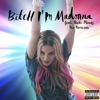 Stream & download Bitch I'm Madonna (feat. Nicki Minaj) [The Remixes]
