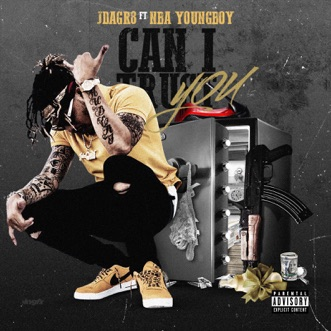 Can I Trust You (feat. NBA Youngboy) - Single by Jdagr8 album reviews, ratings, credits