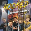 Stream & download Hooked (Borgeous Remix) - Single