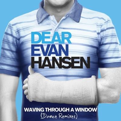 Waving Through a Window (Dance Remixes) - Single by Ben Platt & Original Broadway Cast of Dear Evan Hansen album reviews, ratings, credits