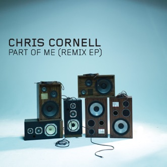 Part of Me (Remix) - EP by Chris Cornell album reviews, ratings, credits