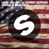 Stream & download Young and Beautiful [Lana Del Rey vs. Cedric Gervais] (Cedric Gervais Remix Radio Edit) - Single