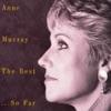 Anne Murray - The Best...So Far by Anne Murray album reviews