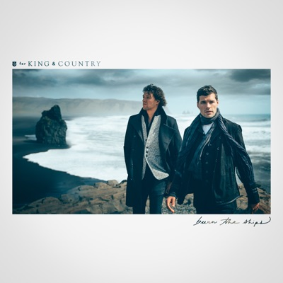 Burn The Ships by For KING & COUNTRY album reviews, ratings, credits