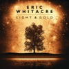 Light & Gold by Eric Whitacre & Eric Whitacre Singers album reviews