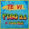 Te Vi by Piso 21 & Micro Tdh music reviews, listen, download