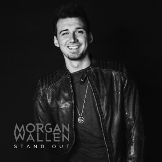 Stand Out - Single by Morgan Wallen album reviews, ratings, credits