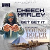 Stream & download Get Get It (feat. Young Dolph & Cyhi Tha Prynce) - Single