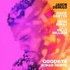 Stream & download Goodbye (feat. Nicki Minaj & Willy William) [R3HAB Remix] - Single