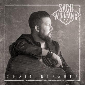 Chain Breaker by Zach Williams album reviews, ratings, credits