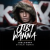 Stream & download Just Wanna (Stitch Remix) - Single
