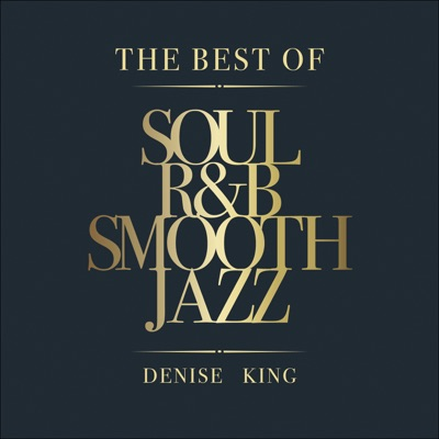 The Best of Soul, R&B, Smooth Jazz by Denise King & Massimo Faraò Trio album reviews, ratings, credits