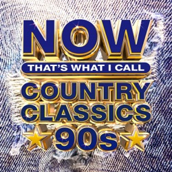 NOW That's What I Call Country Classics 90s by Various Artists album listen