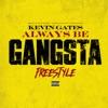 Stream & download Always Be Gangsta Freestyle - Single
