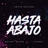 Hasta Abajo by Kevin Roldán, Bryant Myers & Lyanno music reviews, listen, download