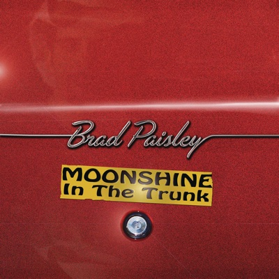 Moonshine in the Trunk by Brad Paisley album reviews, ratings, credits