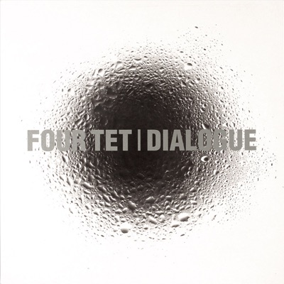 Dialogue by Four Tet album reviews, ratings, credits