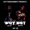 Stream & download Why Not (feat. Money Man) - Single