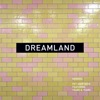Stream & download Dreamland (feat. Years & Years) [Remixes] - EP