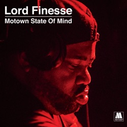 Lord Finesse Presents - Motown State of Mind by Lord Finesse album listen
