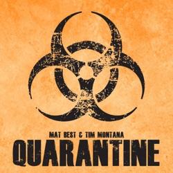 Quarantine by Mat Best & Tim Montana listen, download