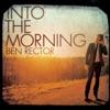 Into the Morning by Ben Rector album reviews