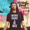 Work Hard and Be Nice by Michael Franti & Spearhead album reviews