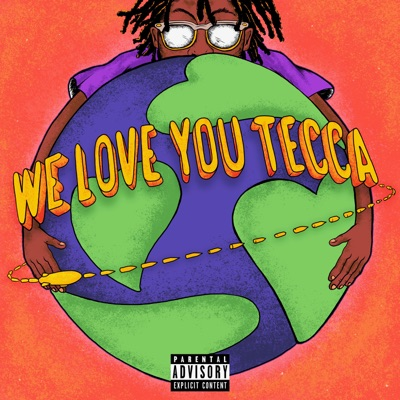 We Love You Tecca by Lil Tecca album reviews, ratings, credits