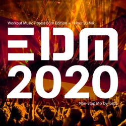 EDM 2020: Workout Music Fitness Burn Edition (+ 1 Hour DJ Mix) by Tosch album listen