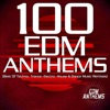 100 EDM Anthems (Best of Techno, Trance, Electro, House & Dance Music Remixes) by Various Artists album listen and reviews